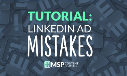 5 LinkedIn Ad Mistakes MSPs Make When Creating New Campaigns