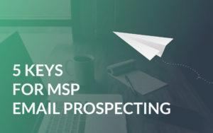 SENDING MSP PROSPECTING EMAILS